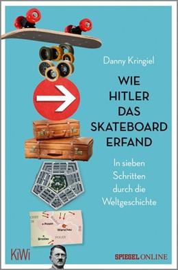 Abbildung von Kringiel   Wie Hitler das Skateboard erfand   1. Auflage   2019   beck-shop.de
