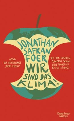 Abbildung von Foer | Wir sind das Klima! | 2019 | Wie wir unseren Planeten schon...