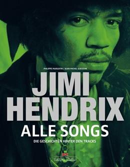 Abbildung von Margotin / Guesdon | Jimi Hendrix - Alle Songs | 2019 | Die Geschichten hinter den Tra...