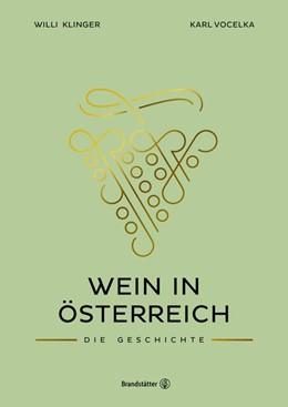 Abbildung von Klinger / Vocelka | Wein in Österreich | 2019 | Die Geschichte