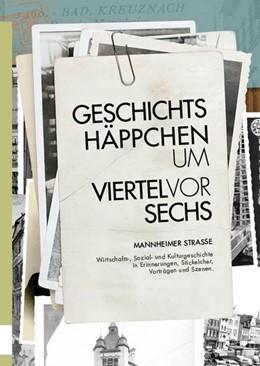 Abbildung von Stadt Bad Kreuznach - Stadtarchiv | Geschichtshäppchen um viertel vor sechs | 1. Auflage | 2019 | beck-shop.de