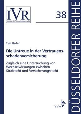 Abbildung von Hofer / Looschelders | Die Untreue in der Vertrauensschadenversicherung | 1. Auflage | 2019 | beck-shop.de