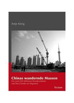 Abbildung von König | Chinas wandernde Massen | 2010 | Die rund 200 Millionen Wandera...