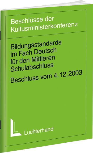 Abbildung von Kultusministerkonferenz (KMK) | Bildungsstandards im Fach Deutsch für den Mittleren Bildungsabschluss | 2004