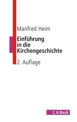 Abbildung von Heim, Manfred | Einführung in die Kirchengeschichte | 2. Auflage | 2009 | beck-shop.de