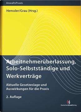 Abbildung von Henssler / Grau (Hrsg.) | Arbeitnehmerüberlassung, Solo-Selbstständige und Werkverträge | 2. Auflage | 2020 | beck-shop.de