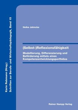 Abbildung von Jahncke   (Selbst-)Reflexionsfähigkeit   1. Auflage   2019   beck-shop.de