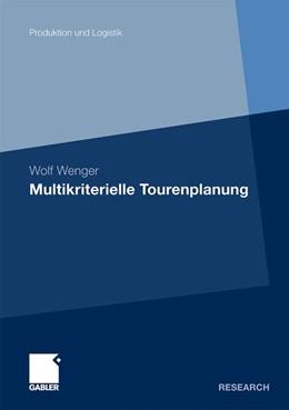 Abbildung von Wenger | Multikriterielle Tourenplanung | Mit einem Geleitwort von Prof. Dr. Walter Habenicht | 2010