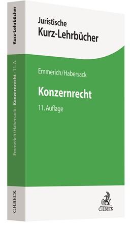 Abbildung von Emmerich / Habersack | Konzernrecht | 11., völlig neu bearbeitete Auflage | 2020