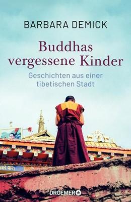 Abbildung von Demick | Buddhas vergessene Kinder | 1. Auflage | 2020 | beck-shop.de