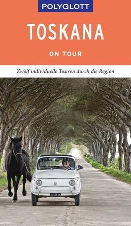 Abbildung von Maiwald | POLYGLOTT on tour Reiseführer Toskana | 1. Auflage | 2019 | beck-shop.de