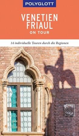 Abbildung von Schetar / Köthe | POLYGLOTT on tour Reiseführer Venetien/Friaul | 2019 | Individuelle Touren durch die ...