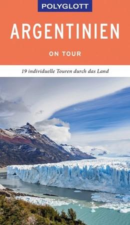 Abbildung von Rössig | POLYGLOTT on tour Reiseführer Argentinien | 1. Auflage | 2019 | beck-shop.de