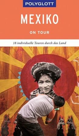 Abbildung von Egelkraut   POLYGLOTT on tour Reiseführer Mexiko   1. Auflage   2019   beck-shop.de