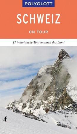 Abbildung von Habitz | POLYGLOTT on tour Reiseführer Schweiz | 1. Auflage | 2019 | beck-shop.de