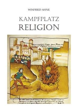 Abbildung von Ahne | Kampfplatz Religion | 1. Auflage | 2019 | beck-shop.de