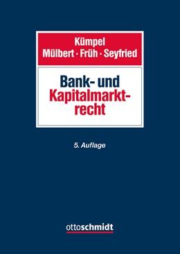 Abbildung von Kümpel / Mülbert / Früh / Seyfried | Bank- und Kapitalmarktrecht | 5., neu bearbeitete Auflage | 2019