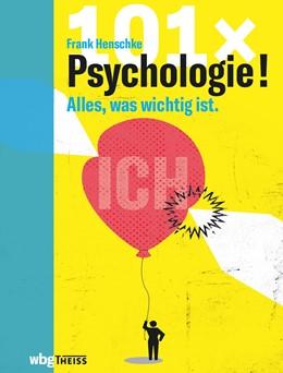 Abbildung von Henschke   101 x Psychologie!   2019   Alles, was wichtig ist