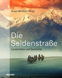 Abbildung von Whitfield   Die Seidenstraße   1. Auflage   2019   beck-shop.de