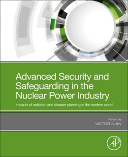 Abbildung von Advanced Security and Safeguarding in the Nuclear Power Industry | 2020 | Impacts of Radiation and Disas...