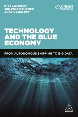 Abbildung von Lambert / Turner / Hamflett | Technology and the Blue Economy | 2019 | From Autonomous Shipping to Bi...