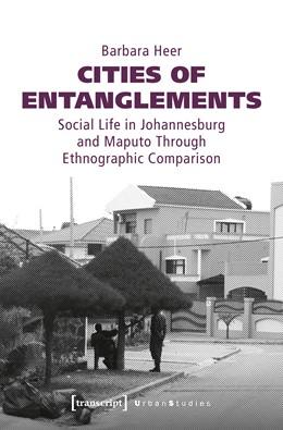 Abbildung von Heer   Cities of Entanglements   2019   Social Life in Johannesburg an...