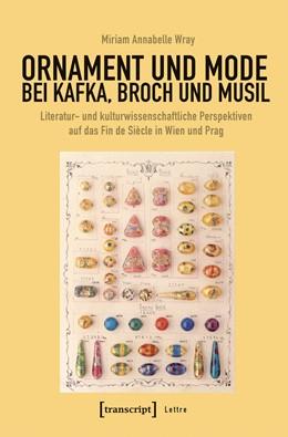 Abbildung von Wray | Ornament und Mode bei Kafka, Broch und Musil | 2019 | Literatur- und kulturwissensch...