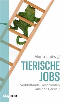 Abbildung von Ludwig | Tierische Jobs | 2019 | Verblüffende Geschichten aus d...