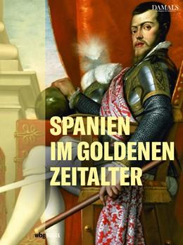 Abbildung von Weltreich Spanien. Das Goldene Zeitalter | 2019