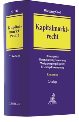 Abbildung von Groß | Kapitalmarktrecht | 7., vollständig überarbeitete und erweiterte Auflage | 2020 | Kommentar zum Börsengesetz, zu...