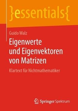 Abbildung von Walz   Eigenwerte und Eigenvektoren von Matrizen   1. Auflage   2019   beck-shop.de