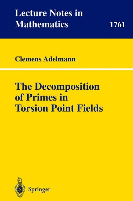 The Decomposition of Primes in Torsion Point Fields | Adelmann, 2001 | Buch (Cover)