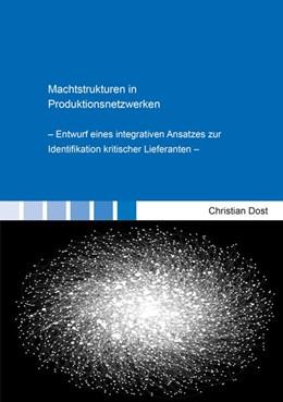 Abbildung von Dost | Machtstrukturen in Produktionsnetzwerken | 2019 | Entwurf eines integrativen Ans...