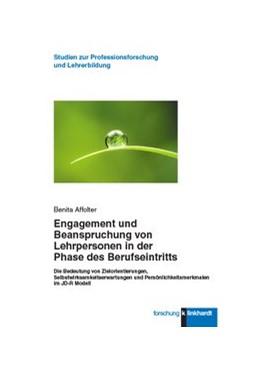 Abbildung von Affolter | Engagement und Beanspruchung von Lehrpersonen in der Phase des Berufseintritts | 2019 | Die Bedeutung von Zielorientie...