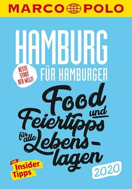 Abbildung von MARCO POLO Beste Stadt der Welt - Hamburg 2020 MARCO POLO Cityguides) | 15. Auflage | 2019 | Food- und Feiertipps für alle ...