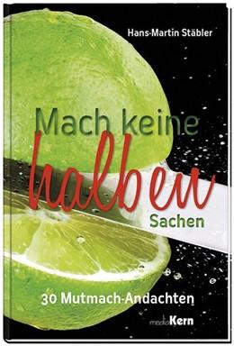 Abbildung von Stäbler | Bitte keine halben Sachen | 1. Auflage | 2019 | beck-shop.de