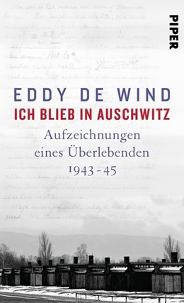 Abbildung von de Wind | Ich blieb in Auschwitz | 2. Auflage | 2020 | beck-shop.de