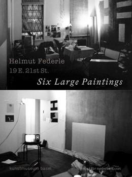 Abbildung von Wismer / Helfenstein | Helmut Federle | 2019 | 19 E. 21 St., 6 Large Painting...