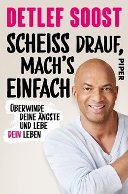 Abbildung von Soost | Scheiß drauf, mach's einfach | 3. Auflage | 2020 | beck-shop.de