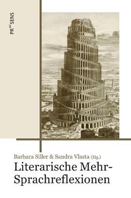 Abbildung von Siller / Vlasta | Literarische Mehr-Sprachreflexionen | 1. Auflage | 2019 | beck-shop.de