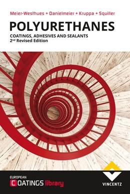 Abbildung von Meier-Westhues / Danielmeier / Kruppa | Polyurethanes | 2. Auflage | 2019 | Coatings, Adhesives and Sealan...