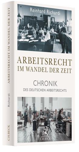 Abbildung von Richardi | Arbeitsrecht im Wandel der Zeit | 2019 | Chronik des deutschen Arbeitsr...