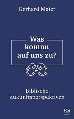 Abbildung von Maier   Was kommt auf uns zu?   1. Auflage   2019   beck-shop.de