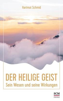 Abbildung von Schmid   Der Heilige Geist   2019   Sein Wesen und seine Wirkungen