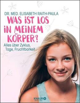 Abbildung von Raith-Paula   Was ist los in meinem Körper?   1. Auflage   2019   beck-shop.de