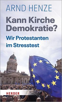 Abbildung von Henze   Kann Kirche Demokratie?   1. Auflage   2019   beck-shop.de