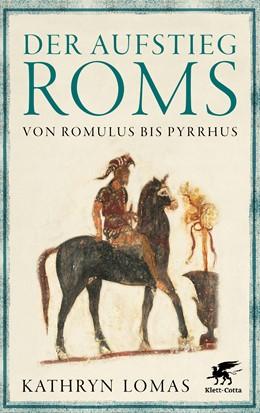 Abbildung von Lomas   Der Aufstieg Roms   2019   Von Romulus bis Pyrrhus
