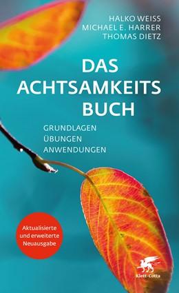 Abbildung von Weiss / Harrer | Das Achtsamkeitsbuch | 1. Auflage | 2019 | beck-shop.de