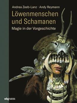Abbildung von Zeeb-Lanz / Reymann | Löwenmenschen und Schamanen | 2019 | Magie in der Vorgeschichte
