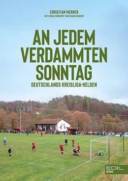Abbildung von Werner   An jedem verdammten Sonntag   2019   Deutschlands Kreisliga-Helden
